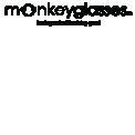 monkeyglasses - MonkeyGlasses